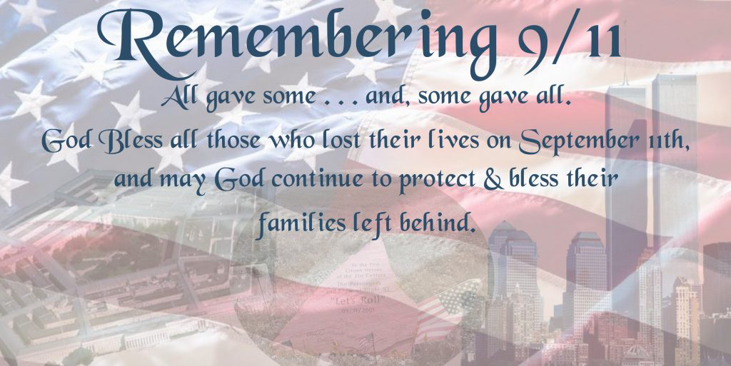 On September 11, 2001 our lives were forever changed by the events in New York, Pennsylvania and Virginia. This day has since been designated as a National Day of Service and Remembrance in honor of all those who perished on that fateful day. Please allow yourself a moment of silence to mark the anniversary of the tragic events of 9/11.