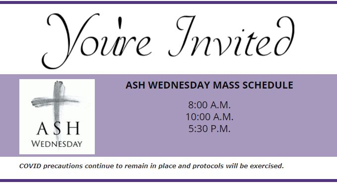 Ash Wednesday Masses, 8am, 10am, 530pm.  Visit our website for additional resources for your lenten journey.
